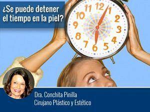 ¿Se puede detener el tiempo en la piel? por la Dra. Conchita Pinilla