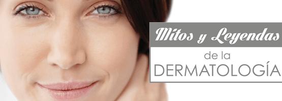 Mitos y Leyendas de la Dermatología