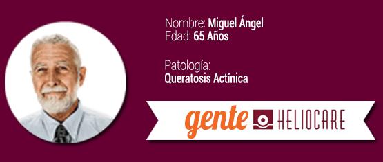 Gente Heliocare, Miguel Ángel queratosis actínica