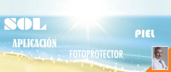Guía Vida al Sol: El Dr. Salvador González nos habla de la correcta aplicación del fotoprotector